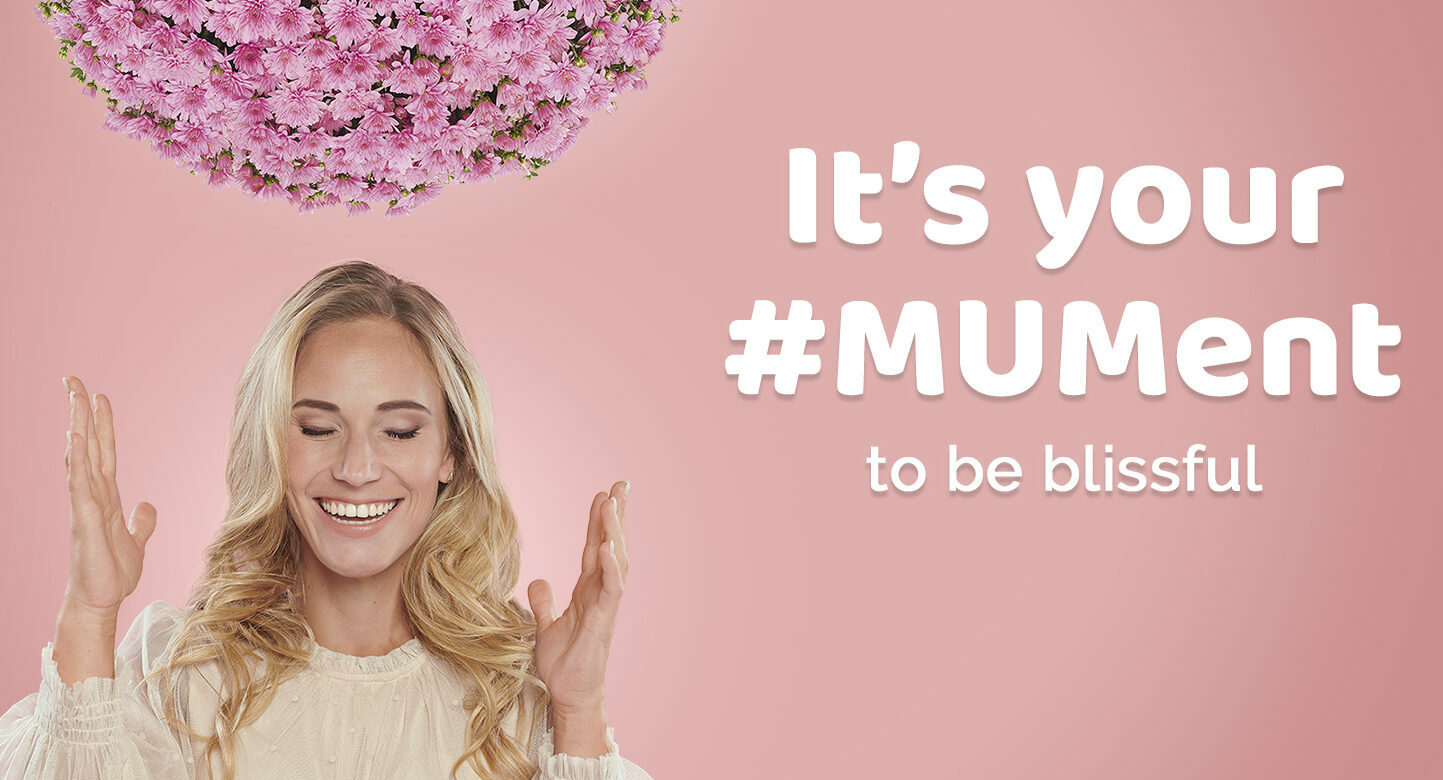 It's your MUMent campaign